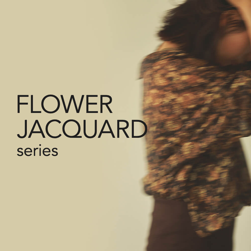 FLOWER JACQUARD series
